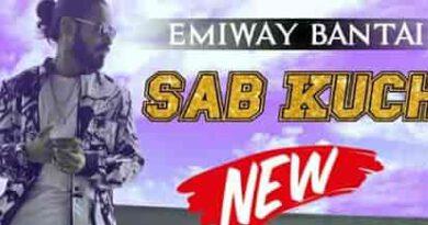 Sab Kuch New Lyrics - Emiway Bantai
